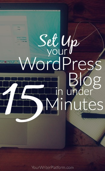 Set Up Your WordPress Blog in Under 15 Minutes | YourWriterPlatform.com