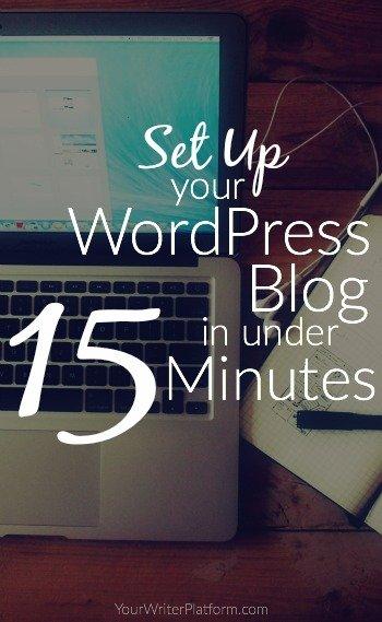 Set Up Your WordPress Blog in Under 15 Minutes | YourWriterPlatform.com