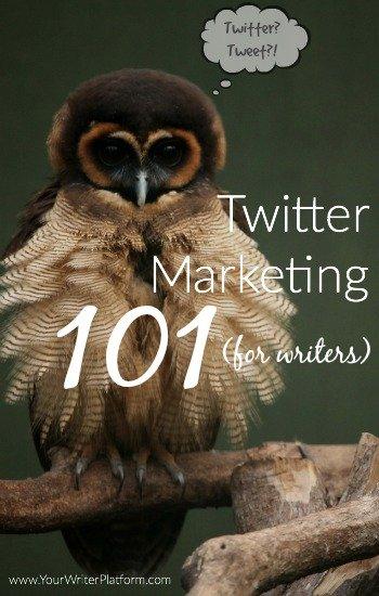 Twitter Marketing 101 for Writers  YourWriterPlatform.com