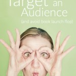 How To Target an Audience (And Avoid Book Launch Flop)