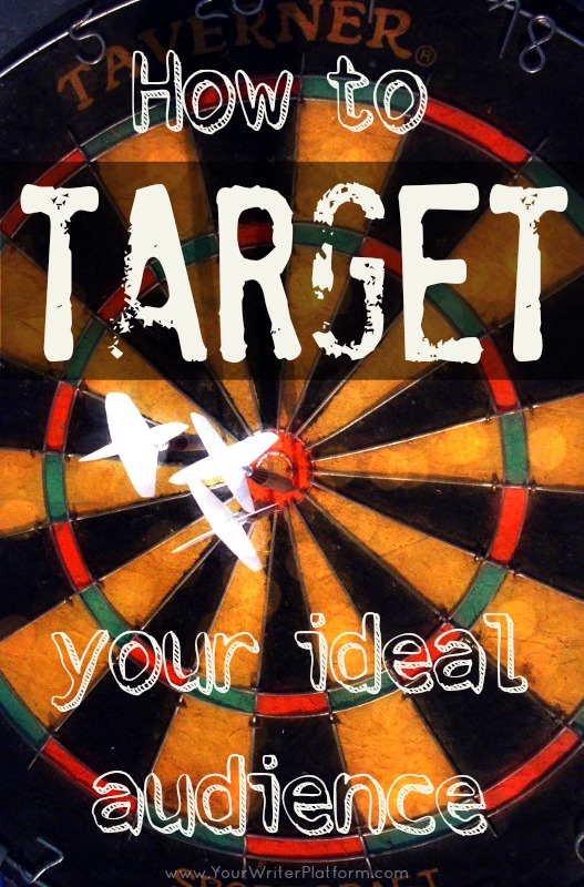 How to Target Your Ideal Audience | YourWriterPlatform.com