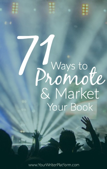 71 Ways to Promote & Market Your Book | Your WriterPlatform.com