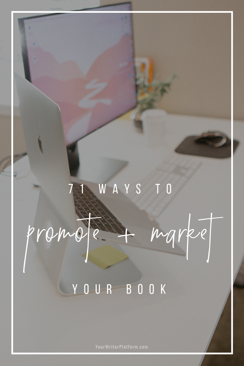 71 Ways to Promote and Market Your Book _ YourWriterPlatform.com
