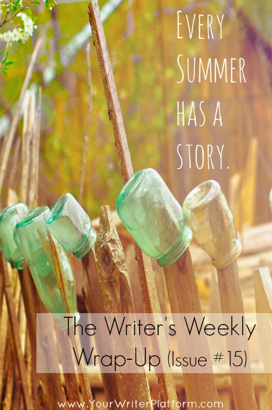 The Writer's Weekly Wrap-Up (Issue #15) | YourWriterPlatform.com