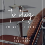 To Blog or Not To Blog_ Is It Really Necessary_ _ YourWriterPlatform.com