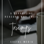 5 Surprising Reasons Why Email Trumps Social Media _ YourWriterPlatform.com (1)