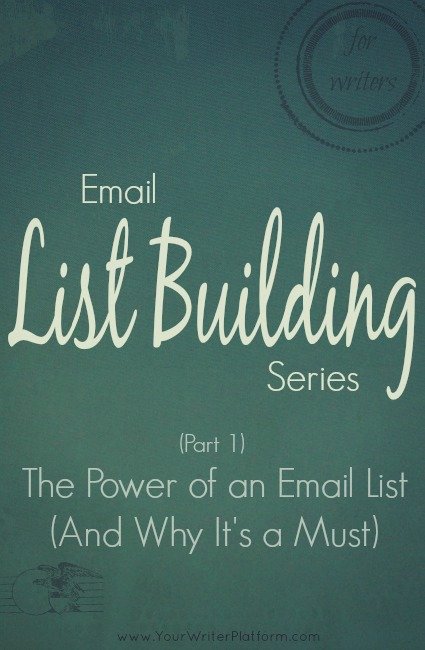 Email List Building Series: The Power of an Email List (And Why It's a Must) | YourWriterPlatform.com