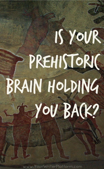 Is Your Prehistoric Brain Holding You Back  YourWriterPlatform.com