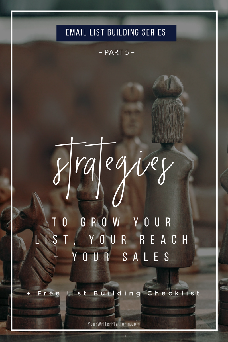 Email List Building Series (Part 5)_ Strategies to Grow Your List, Your Reach + Your Sales _ YourWriterPlatform (1)