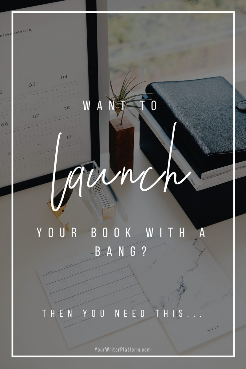 Want to Launch your Book With a Bang_ Then You Need This _ YourWriterPlatform.com