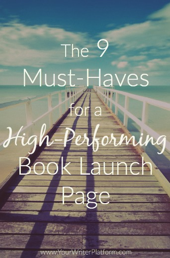 The 9 Must-Haves for a High-Performing Book Launch Page | YourWriterPlatform.com