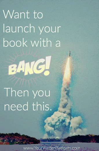 Want to launch your book with a bang? Then you need this. | YourWriterPlatform.com
