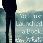 You Just Launched a Book. Now What?