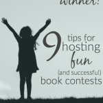 Everyone's A Winner! 9 Tips for Hosting Fun (And Successful) Book Contests