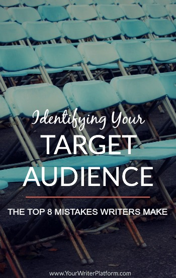 Identifying Your Target Audience: The Top 8 Mistakes Writers Make | YourWriterPlatform.com