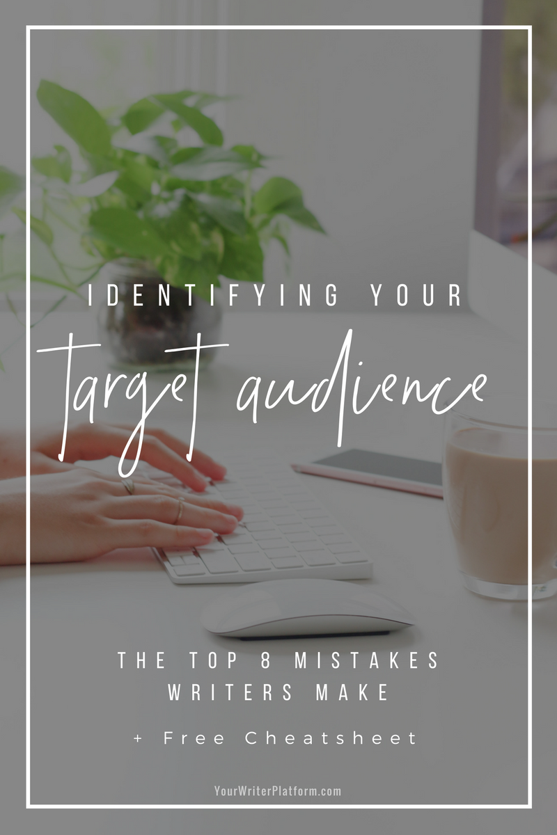 Identifying Your Target Audience_ The Top 8 Mistakes Writers Make _ YourWriterPlatform.com