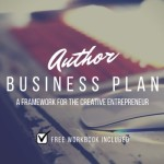 Your Author Business Plan: A Framework for the Creative Entrepreneur