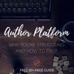 Author Platform: Why You're Struggling and How to Fix It