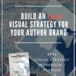 Build An Epic Visual Strategy for Your Author Brand
