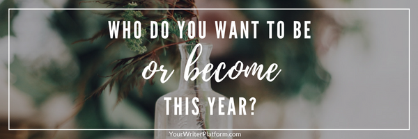 who do you want to be | YourWriterPlatform.com