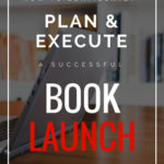 How to Confidently Plan and Execute a Successful Book Launch [Infographic]