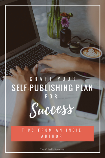 Craft Your Self-Publishing Plan for Success | YourWriterPlatform.com
