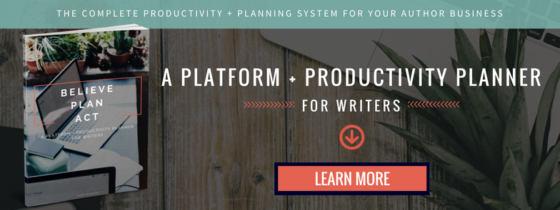Believe, Plan, Act: A Platform + Productivity Planner for Writers | YourWriterPlatform.com
