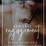 Audience Engagement: How to Establish a Genuine Connection with Your Readers