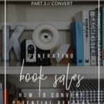 Generating Book Sales: How to Convert Potential Readers into Buyers