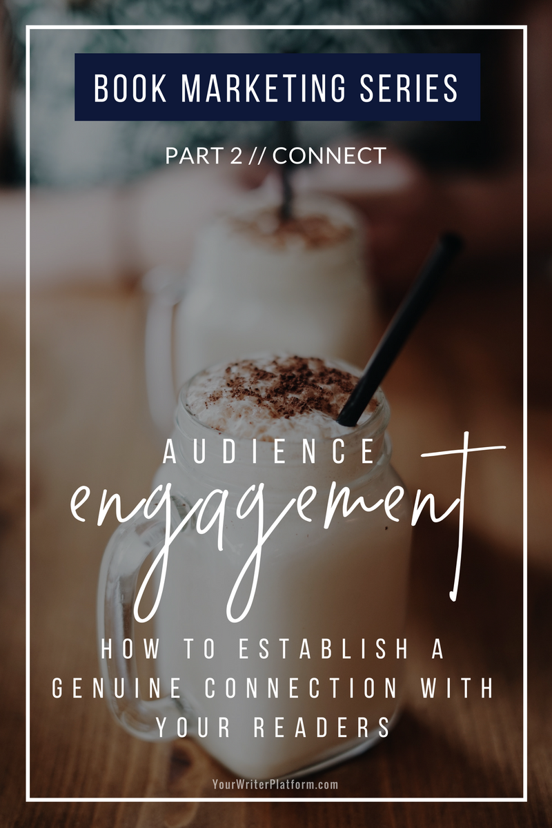 Audience Engagement How to Establish a Genuine Connection with Your Readers | YourWriterPlatform.com