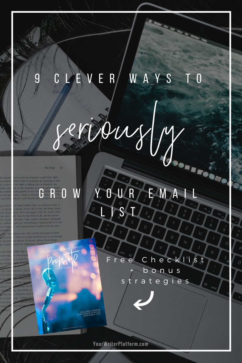 9 Clever Ways to Seriously Grow Your Email List for Authors | YourWriterPlatform.com