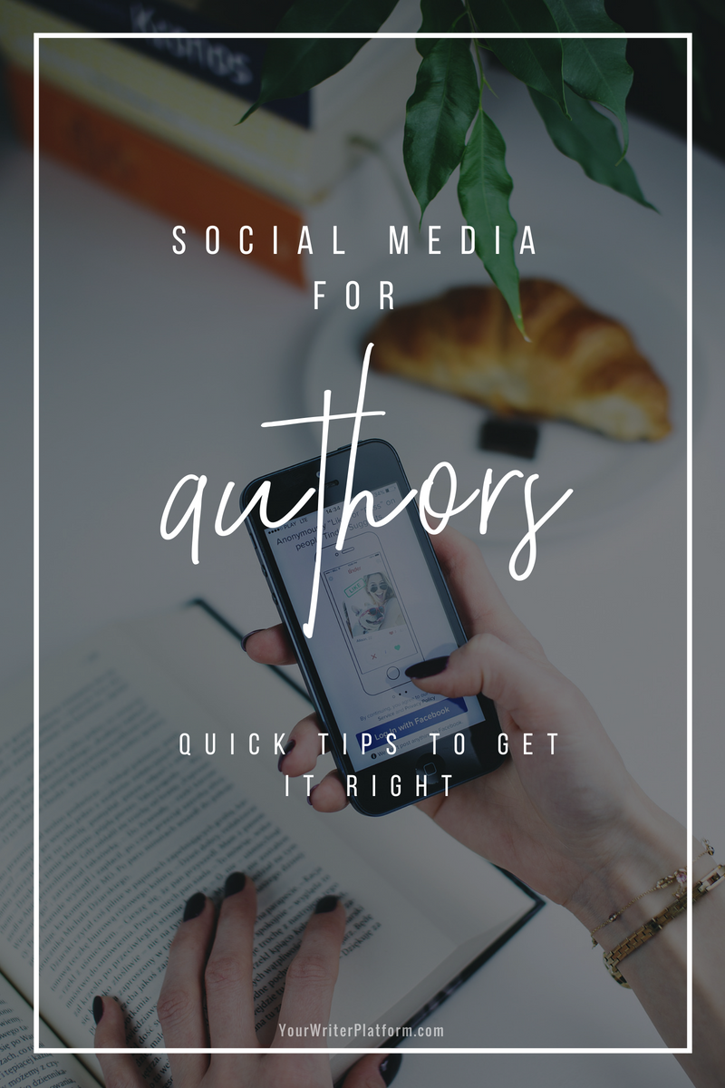 Social Media for Authors_ Quick Tips to Get It Right _ YourWriterPlatform.com