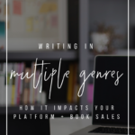 Writing in Multiple Genres: How It Impacts Your Platform and Book Sales