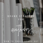 Brand Strategy for Authors_ How to Truly Stand Out From the Crowd _ YourWriterPlatform.com