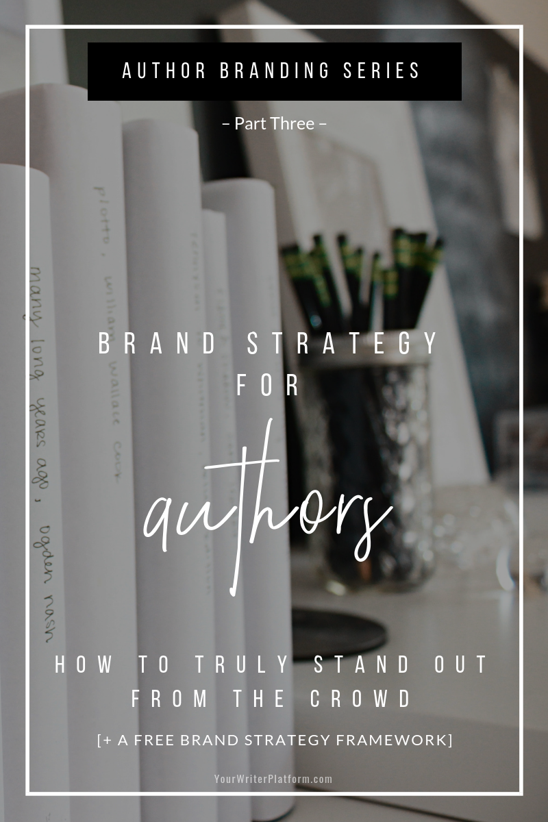 Brand Strategy for Authors: How to Truly Stand Out From the Crowd | YourWriterPlatform.com