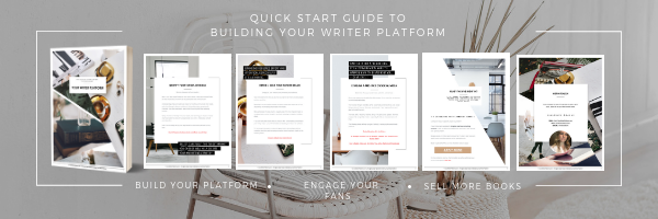 Quick Start Guide To Building Your Writer Platform