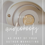 Using Audiobooks as Part of Your Author Marketing Strategy | YourWriterPlatform.com